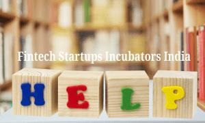 Popular Fintech Startups Incubators India