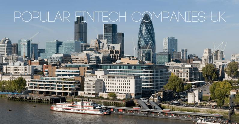10 Most Popular Fintech Companies UK   TechBullion
