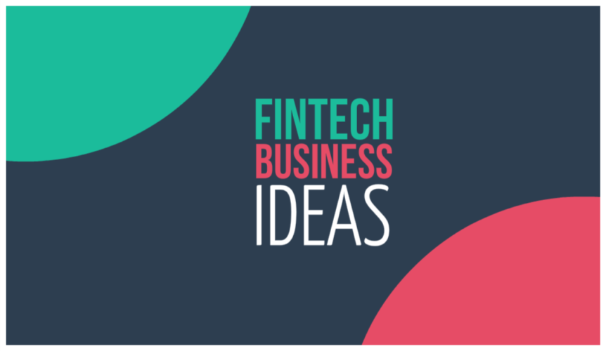 Fintech Business Some Exciting Startup Ideas 2017