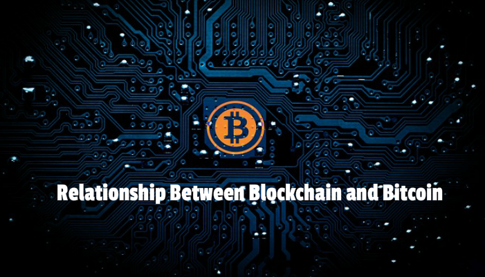 The Relationship Between Blockchain Technology And Bitcoin