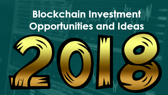 Blockchain Investment Opportunities and Ideas 2018 | TechBullion